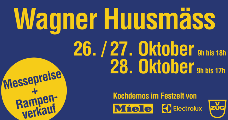 Wagner Hausmesse - Freitag 26. bis Sonntag 28. Oktober