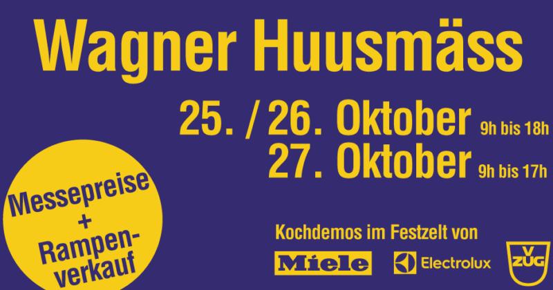 Wagner Hausmesse - Freitag 25. bis Sonntag 27. Oktober